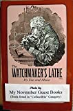 The Watchmaker's Lathe: Its Use and Abuse...