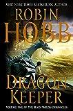 Dragon Keeper: Volume One of the Rain Wilds Chronicles (Rain Wilds Chronicles (1))