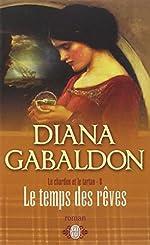 Le Chardon et le Tartan, Tome 8 - Le temps des rêves de Diana Gabaldon