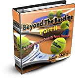 Beyond The Baseline : Part II (A...