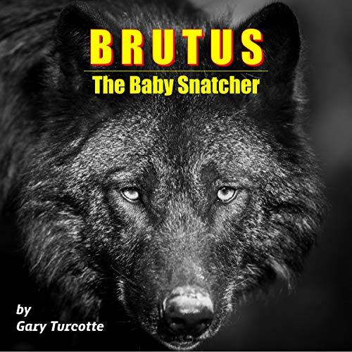 Brutus the Baby Snatcher cover art