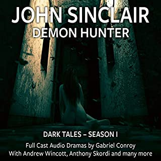John Sinclair - Dark Tales, Season 1, Episode 1-6                   By:                                                                                                                                 Jason Dark                               Narrated by:                                                                                                                                 Andrew Wincott,                                                                                        Anthony Skordi                      Length: 5 hrs and 54 mins     3 ratings     Overall 5.0