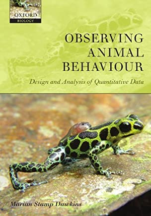 Observing Animal Behaviour: Design and Analysis of Quantitive Controls by Marian Stamp Dawkins(2007-12-07)