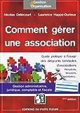 Comment gérer une association - Gestion administrative, juridique, fiscale et comptable.