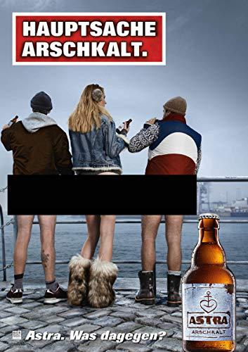 ASTRA Bier Werbung/Reklame Plakat DIN A1 59,4 x 84,1cm Hauptsache Arschkalt, kultiges Poster aus St. Pauli