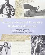 Antoine de Saint Exupéry, histoires d'une vie d'Alain Vircondelet