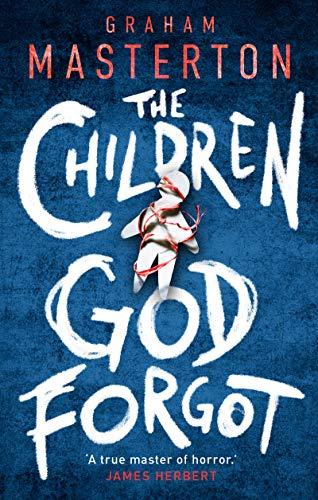 The Children God Forgot by [Graham Masterton]