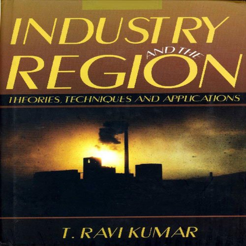 Industry and the Region: Theories, Techniques and Applications (English Edition)