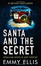 Santa and the Secret: STEALING GIFTS IS NOT FESTIVE (DI Bethany Smith)