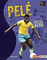 Pelé: Soccer Hero (Epic Sports BIOS (Lerner (Tm) Sports))