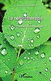 La Naturothérapie: Prévention et thérapeutique - Tome 2
