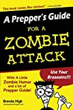 A Prepper's Guide For A ZOMBIE ATTACK: With A Little Zombie Humor and a lot of Prepper Guide!