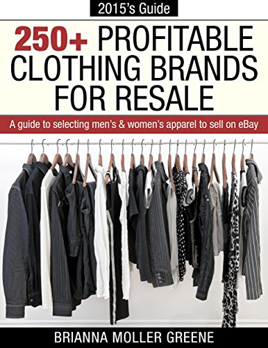 250+ Profitable Clothing Brands for Resale: A Guide to Selecting Men's & Women's Apparel to Sell on eBay (English Edition)