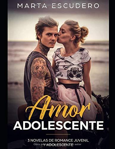 Amor Adolescente: 3 Novelas de Romance Juvenil y Adolescente