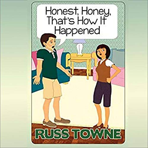 Honest, Honey, That's How It Happened! audiobook cover art