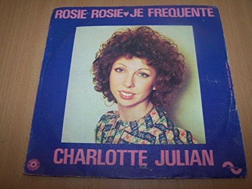 Charlotte Julian : je fréquente / Rosie Rosie - music record 45114