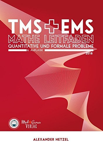 Mathe Leitfaden für den EMS & TMS 2016 - Quantitative und formale Probleme: Vorbereitung auf den Medizinertest TMS und EMS 2016 by Alexander Hetzel (2015-12-01)