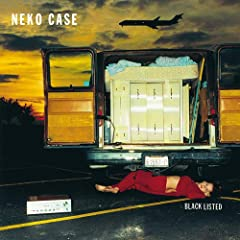 Neko Case- Blacklisted