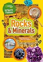 Ultimate Explorer Field Guides Rocks and Minerals: Find Adventure! Have Fun Outdoors! be a Rock Detective! (National Geographic Kids)