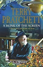 A Blink of the Screen: Collected Short Fiction by Pratchett, Terry on 11/10/2012 unknown edition