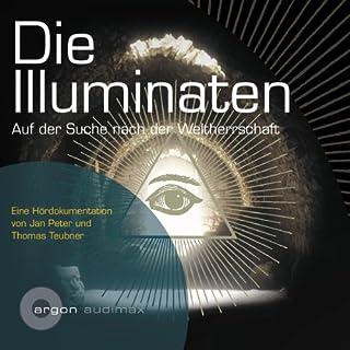 Die Illuminaten. Auf der Suche nach der Weltherrschaft Titelbild