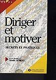 DIRIGER ET MOTIVER. Secret et pratiques
