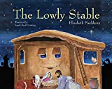 The Lowly Stable: A Telling of the Nativity Story from the Perspective of the Stable