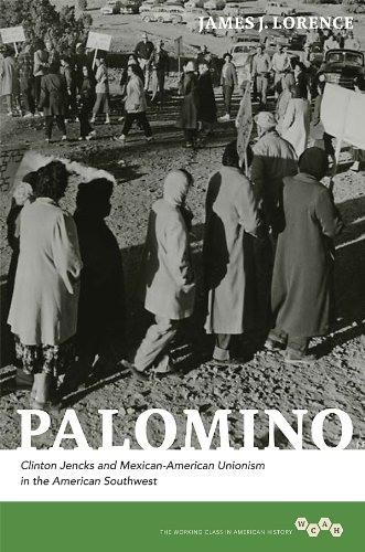 Palomino: Clinton Jencks and Mexican-American Unionism in the American Southwest (Working Class in American History)