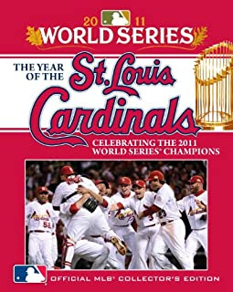 The Year of the St. Louis Cardinals: Celebrating the 2011 World Series Champions