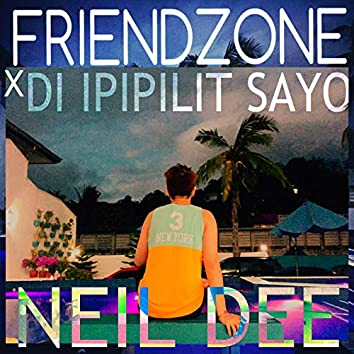 Friendzone X DI Ipipilit Sayo