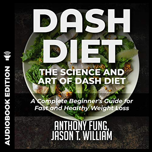 Dash Diet: The Science and Art of Dash Diet cover art