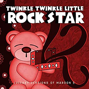 Lullaby Versions of Maroon 5