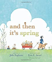 And-then-it's-spring.-[kit]-/-Julie-Fogliano-;-illustrated-by-Erin-E.-Stead.