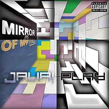 Mirror of My Fall