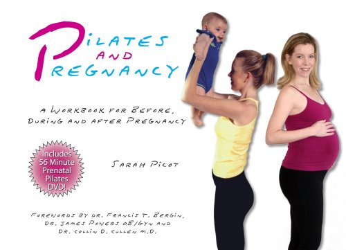 Pilates and Pregnancy: A Workbook for Before, During and After...