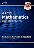 A-Level Maths for OCR MEI: Year 1 & 2 Complete Revision & Practice with Online Edition: ideal for catch-up, assessments and exams in 2021 and 2022 (CGP A-Level Maths)