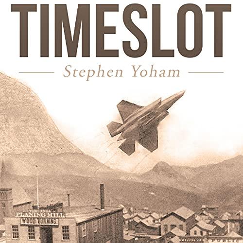 Timeslot Audiobook By Stephen Yoham cover art