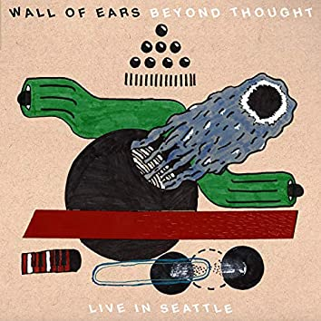 Beyond Thought: Live in Seattle