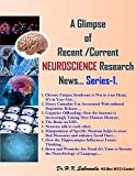 """A Glimpse of Recent /Current NEUROSCIENCE Research News…SERIES-1."" (English Edition)"