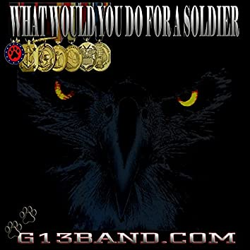 What Would You Do For A Soldier