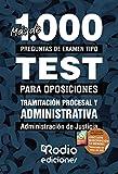 Tramitación Procesal y Administrativa. Administración de Justicia: Más de 1.000 preguntas de examen tipo test para oposiciones