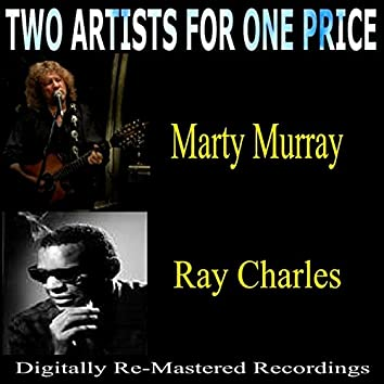 Two Artists for One Price: Marty Murray & Ray Charles