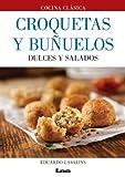 Croquetas y buñuelos: Dulces y salados (Cocina Clásica)