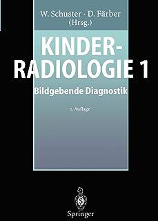 Kinderradiologie 1: Bildgebende Diagnostik