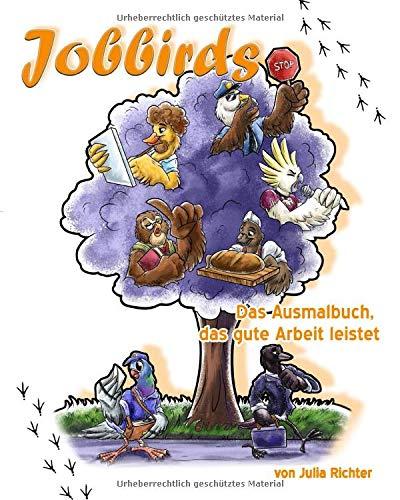 Jobbirds: Das Ausmalbuch, das gute Arbeit leistet