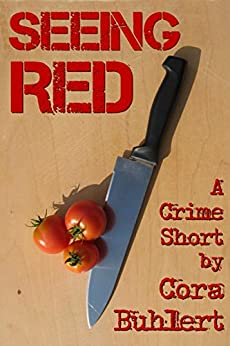 Seeing Red: Two Crime Shorts by [Cora Buhlert]