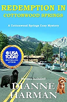 Redemption in Cottonwood Springs: A Cottonwood Springs Cozy Mystery (Cottonwood Springs Cozy Mystery Series Book 7) by [Dianne Harman]