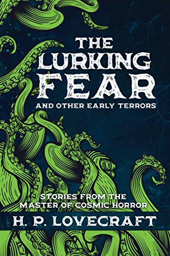 The Lurking Fear and Other Early Terrors: Stories from the Master of Cosmic Horror (English Edition)