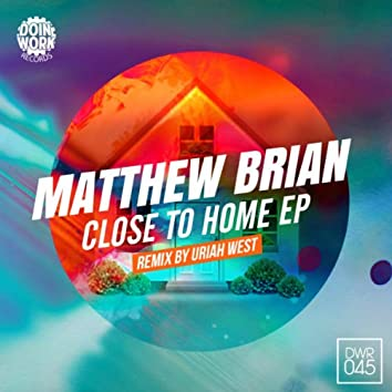 Close To Home EP