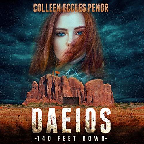 Daeios: 140 Feet Down Audiobook By Colleen Eccles Penor cover art